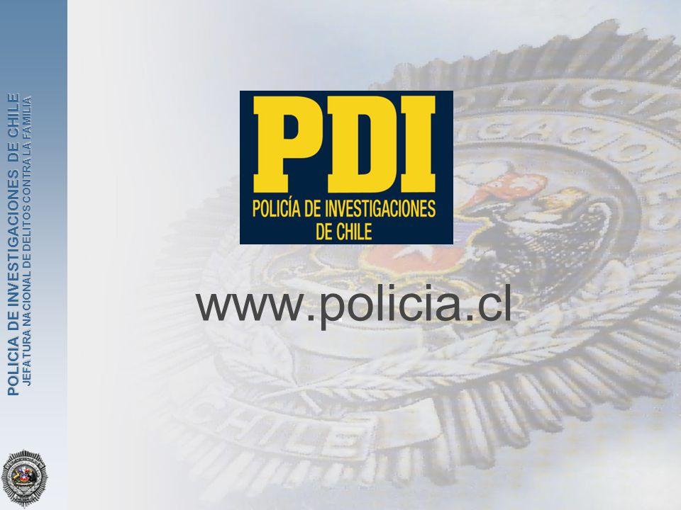 JEFATURA NACIONAL DE DELITOS CONTRA LA FAMILIA POLICIA DE INVESTIGACIONES DE CHILE www.policia.cl.