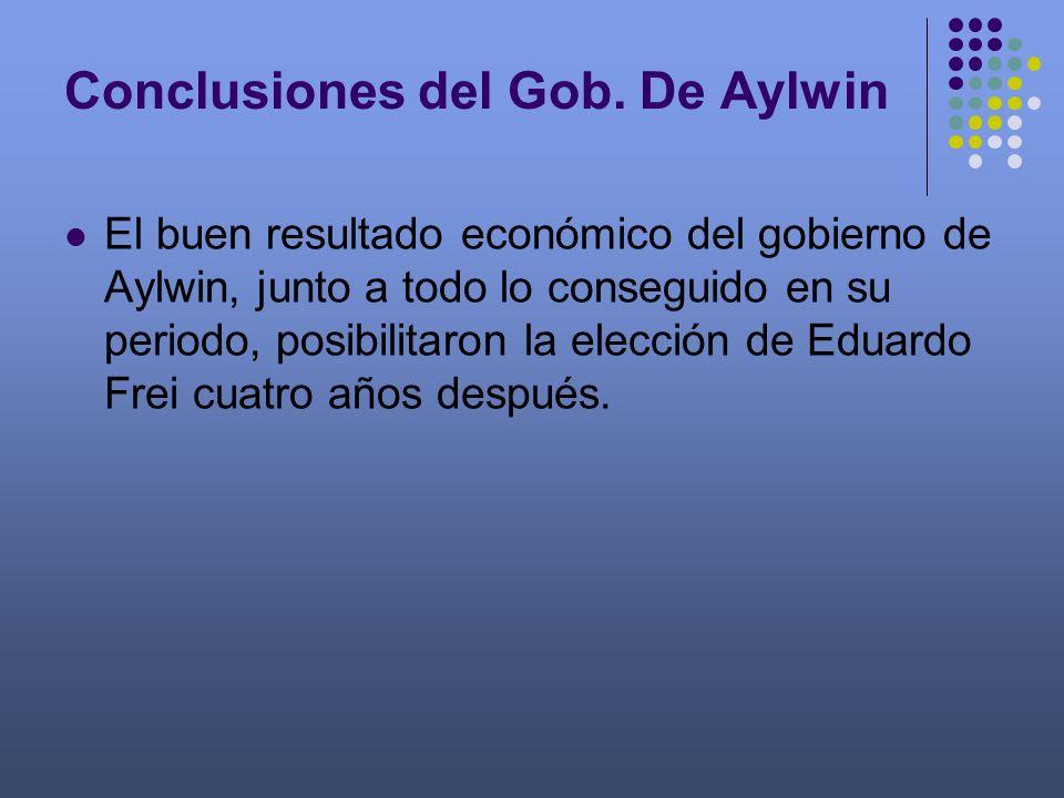 El buen resultado económico del gobierno de Aylwin, junto a todo lo conseguido en su periodo, posibilitaron la elección de Eduardo Frei cuatro años de