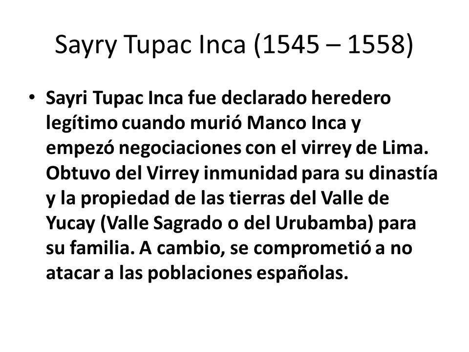 Titu Cusi Yupanqui (1558 – 1571) Titu Cusi Yupanqui reinició la guerra de guerrillas contra los españoles de Cusco y Huamanga (Ayacucho actual).