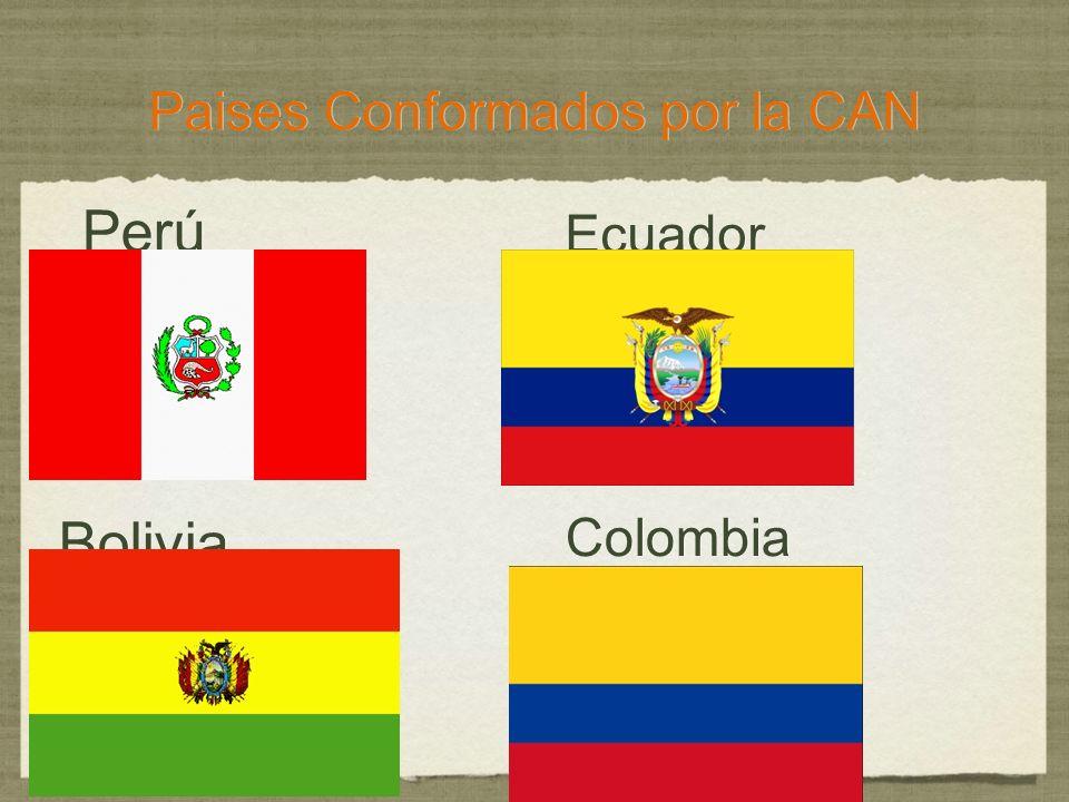 Perú Bolivia Ecuador Colombia Paises Conformados por la CAN