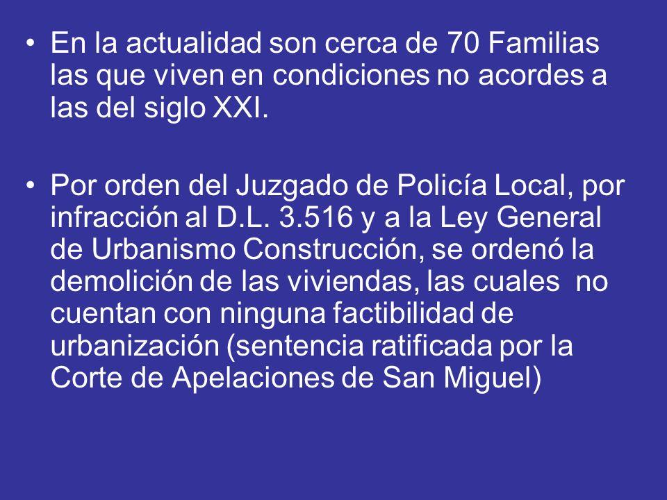 En la actualidad son cerca de 70 Familias las que viven en condiciones no acordes a las del siglo XXI. Por orden del Juzgado de Policía Local, por inf