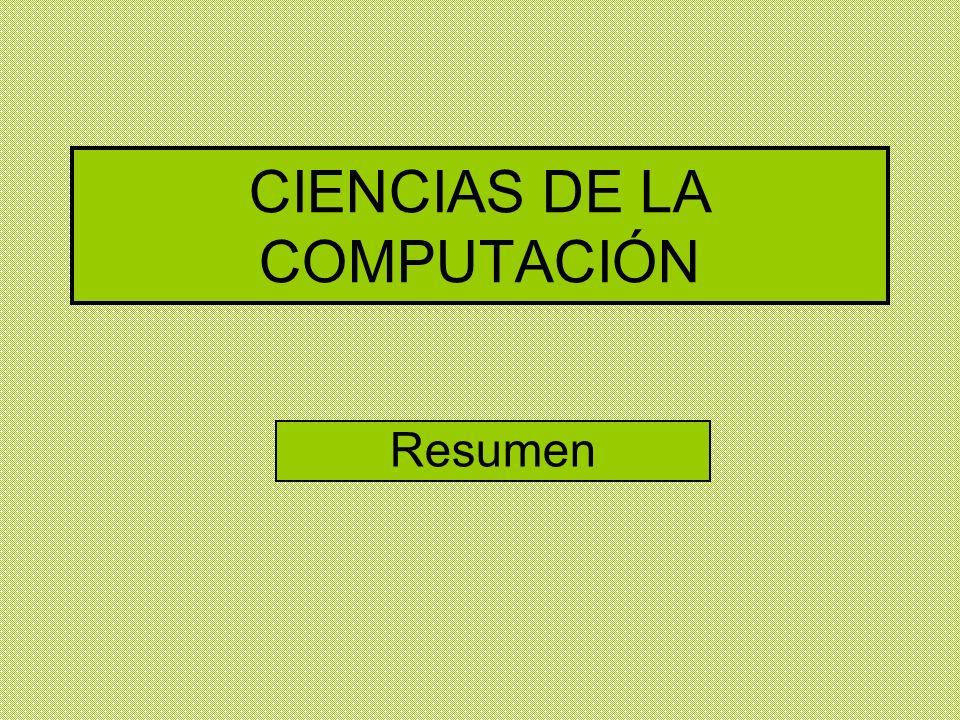 CIENCIAS DE LA COMPUTACIÓN Resumen