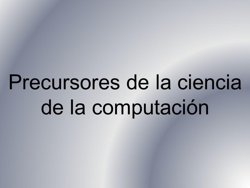 Precursores de la ciencia de la computación