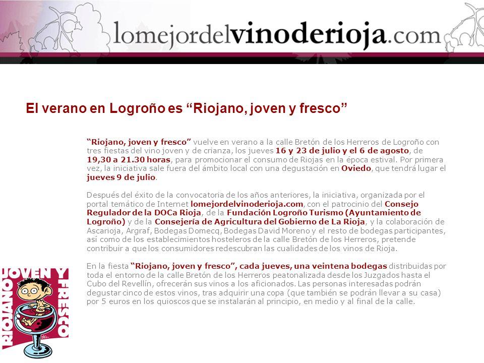 Las bodegas y los establecimientos hosteleros Los vinos que se ofrecerán al público en Riojano, joven y fresco pertenecen a cerca de 50 bodegas de Rioja, que se distribuirán por grupos de veinte para cada una de las fiestas.