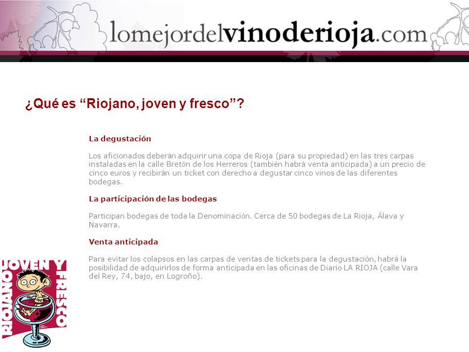 ¿Qué es Riojano, joven y fresco? La degustación Los aficionados deber á n adquirir una copa de Rioja (para su propiedad) en las tres carpas instaladas