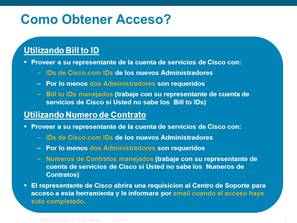© 2009 Cisco Systems, Inc. All rights reserved.Cisco Public 5 Como Obtener Acceso.