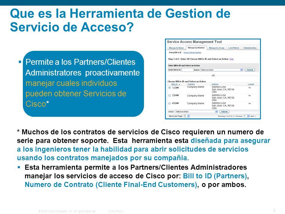 © 2009 Cisco Systems, Inc.All rights reserved.Cisco Public 14 Como Obtener Acceso.