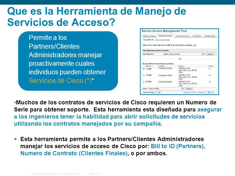© 2009 Cisco Systems, Inc.All rights reserved.Cisco Public 14 Bill to ID – Como Obtener Acceso.