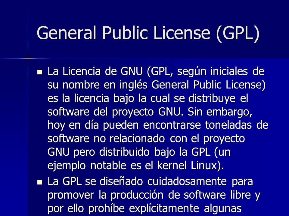 General Public License (GPL) La Licencia de GNU (GPL, según iniciales de su nombre en inglés General Public License) es la licencia bajo la cual se di
