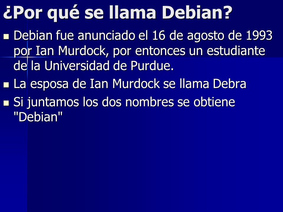 ¿Por qué se llama Debian? Debian fue anunciado el 16 de agosto de 1993 por Ian Murdock, por entonces un estudiante de la Universidad de Purdue. Debian