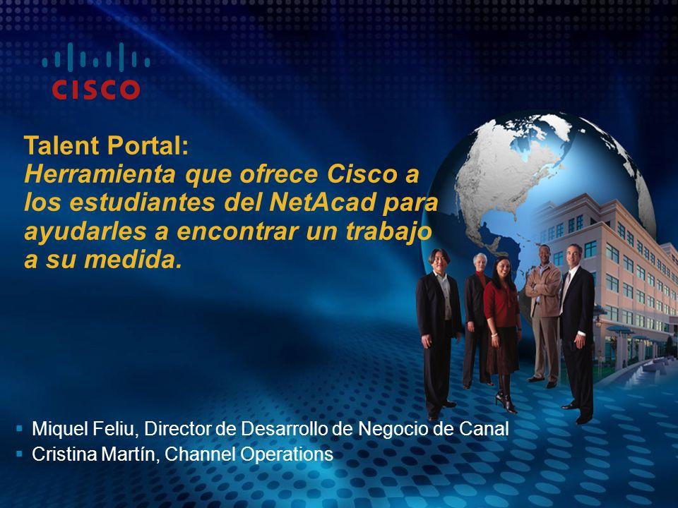 1 © 2008 Cisco Systems, Inc. All rights reserved.Cisco ConfidentialLearning@Cisco: Enabling IT Professionals Miquel Feliu, Director de Desarrollo de N