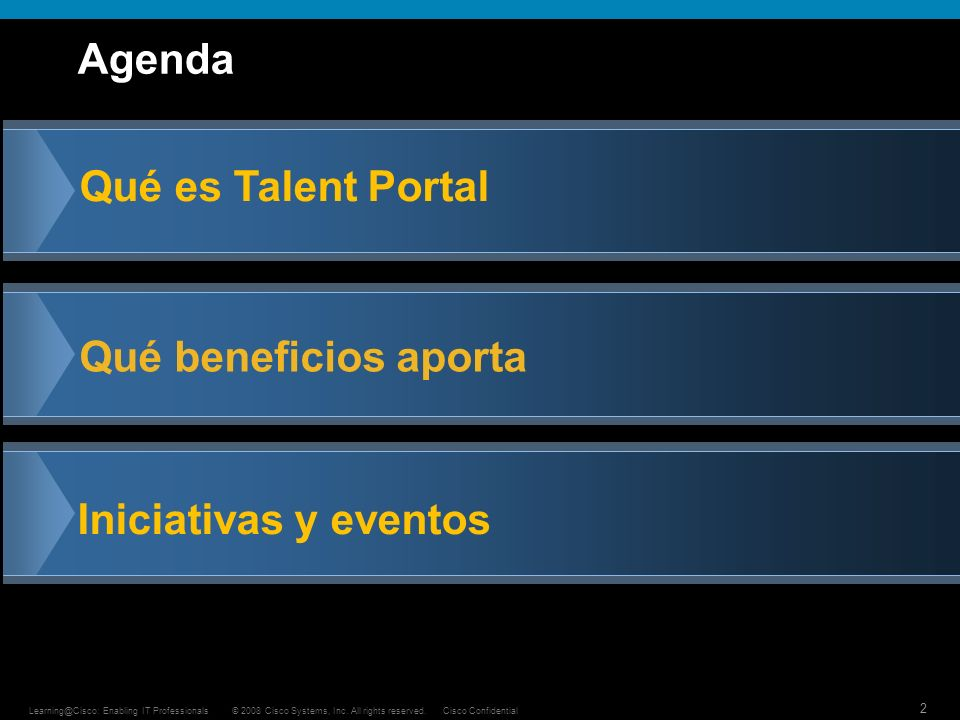 2 © 2008 Cisco Systems, Inc. All rights reserved.Cisco ConfidentialLearning@Cisco: Enabling IT Professionals Qué beneficios aporta Qué es Talent Porta