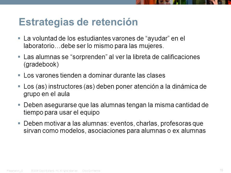 © 2006 Cisco Systems, Inc. All rights reserved.Cisco ConfidentialPresentation_ID 18 Estrategias de retención La voluntad de los estudiantes varones de