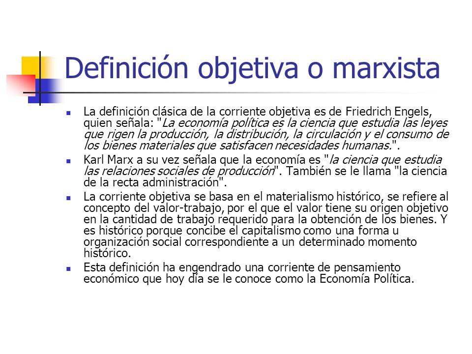 Definición objetiva o marxista La definición clásica de la corriente objetiva es de Friedrich Engels, quien señala: