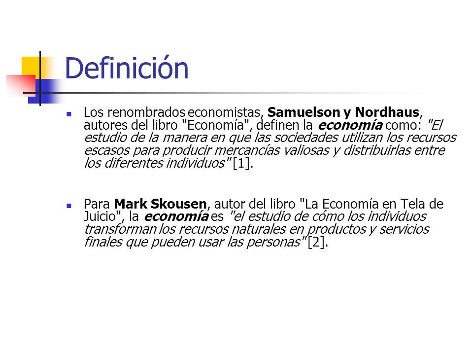 Definición Los renombrados economistas, Samuelson y Nordhaus, autores del libro