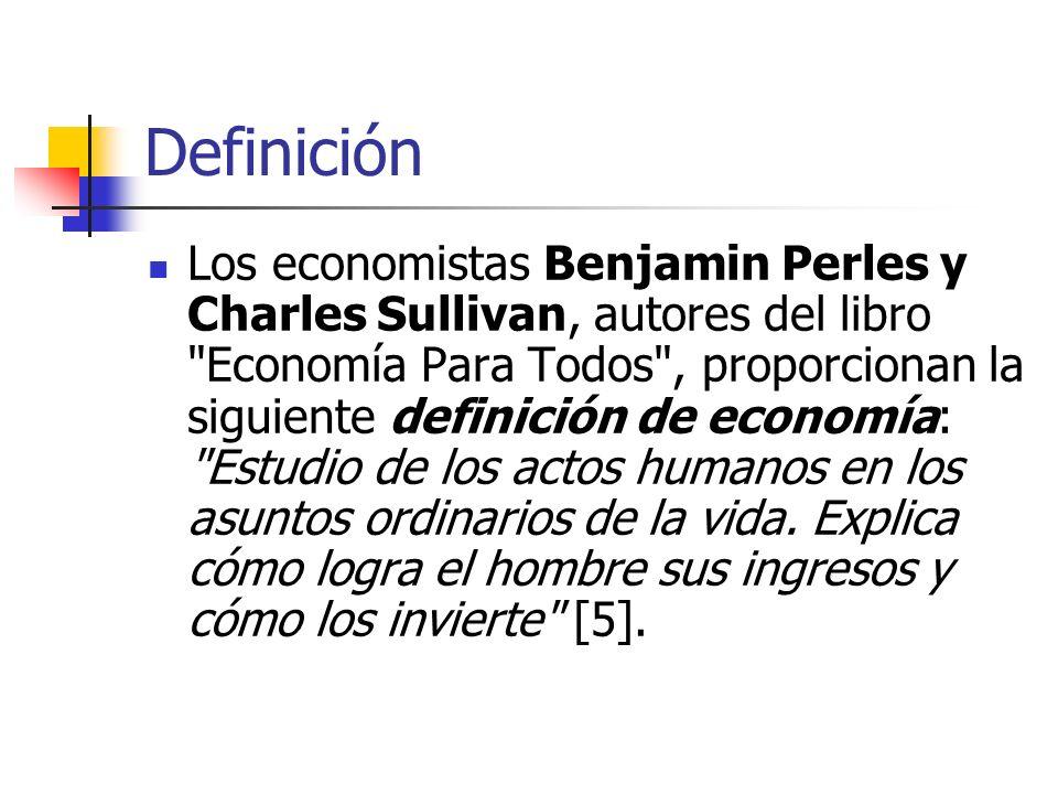 Definición Los economistas Benjamin Perles y Charles Sullivan, autores del libro