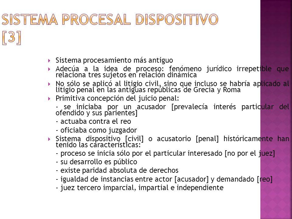 Sistema procesamiento más antiguo Adecúa a la idea de proceso: fenómeno jurídico irrepetible que relaciona tres sujetos en relación dinámica No sólo s