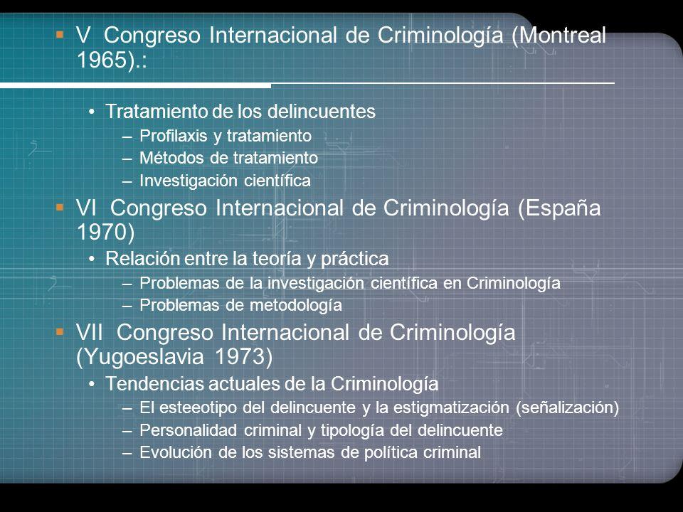 III Congreso Internacional de Criminología (Londres 1955) Estudio del Recidivismo (Causas, Pronóstico y Tratamiento) IV Congreso Internacional de Crim