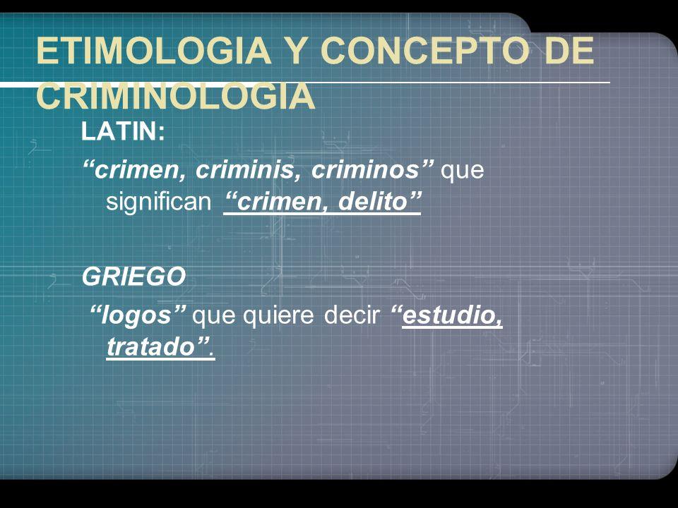 LOGO ESTUDIOS DE CRIMINOLOGIA : CONCEPTO Y ALCANCE CONCEPTO Y ALCANCE OBJETO OBJETO FINALIDAD FINALIDAD METODOS METODOS VINCULO CON OTRAS CIENCIAS VIN
