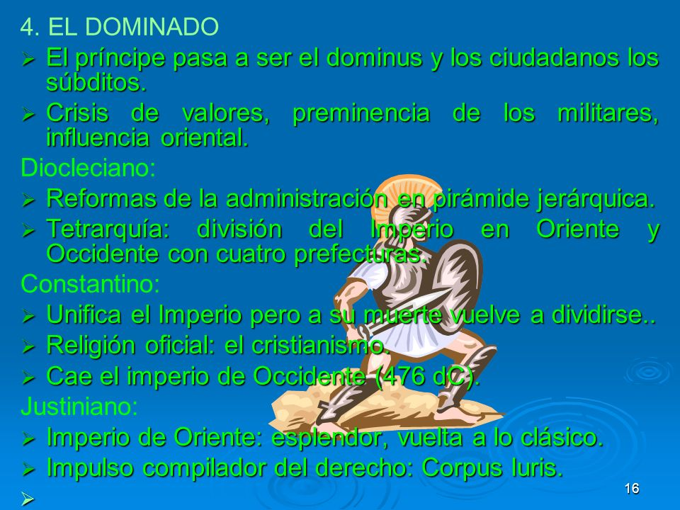 4. EL DOMINADO El príncipe pasa a ser el dominus y los ciudadanos los súbditos. El príncipe pasa a ser el dominus y los ciudadanos los súbditos. Crisi