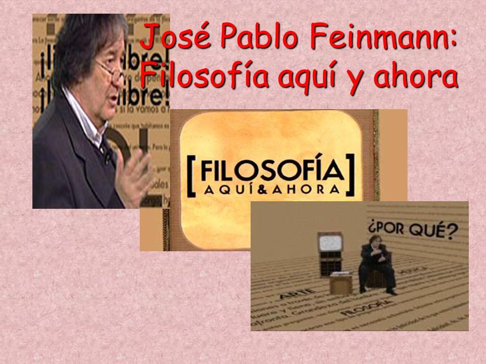 José Pablo Feinmann: Filosofía aquí y ahora
