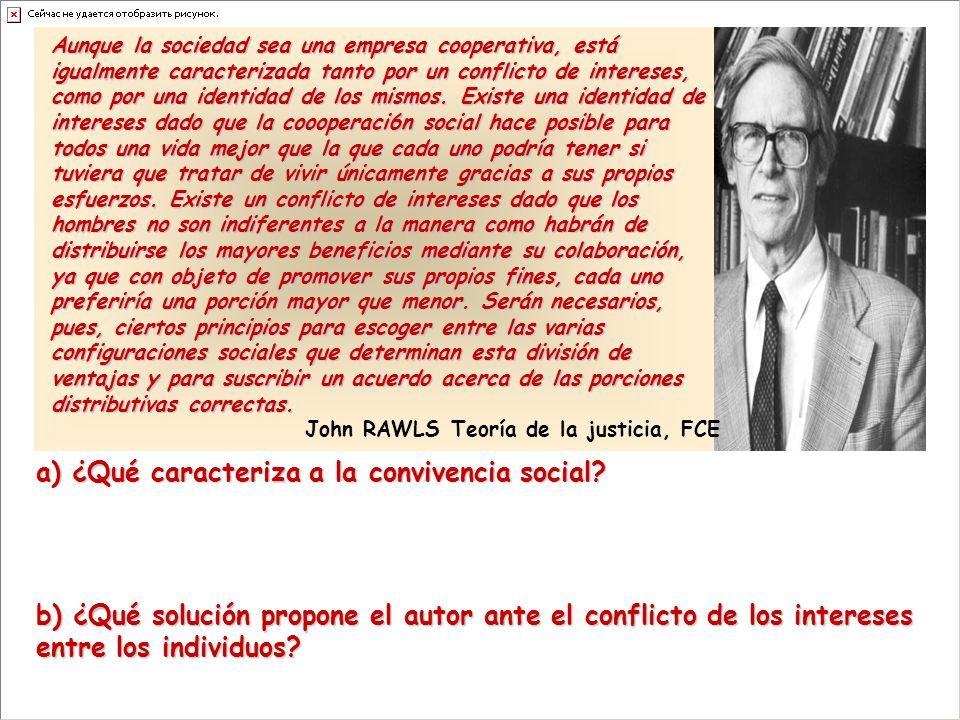 Aunque la sociedad sea una empresa cooperativa, está igualmente caracterizada tanto por un conflicto de intereses, como por una identidad de los mismos.