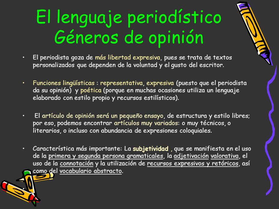 Tendencia al descuido: derivada de la rapidez con que se redactan las noticias y de la utilización de ciertos vicios lingüísticos: –Perífrasis (Renunc