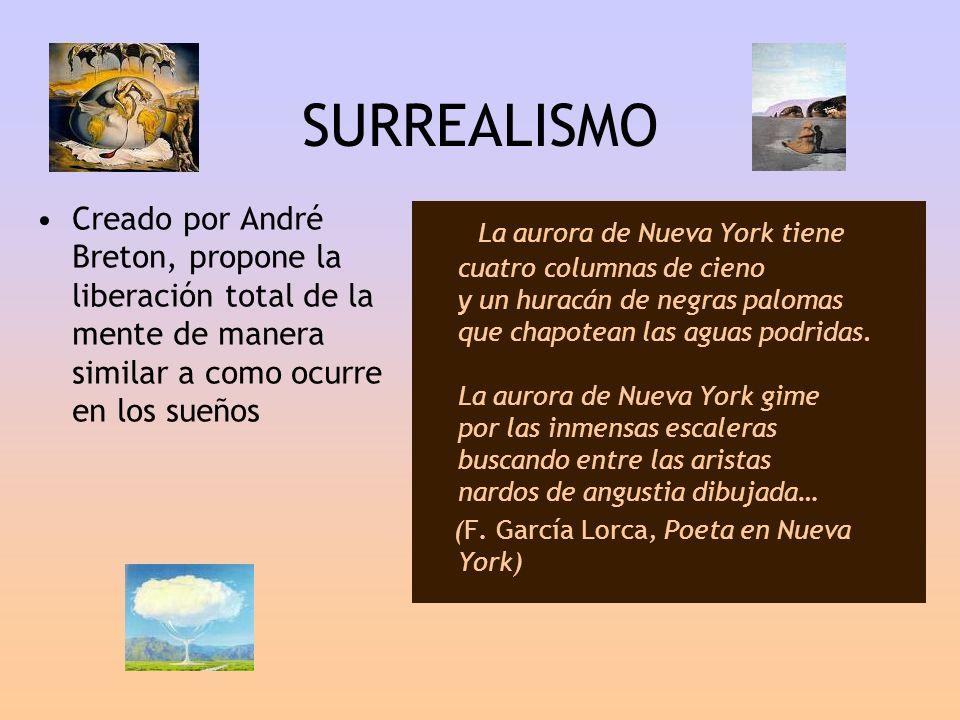 SURREALISMO Creado por André Breton, propone la liberación total de la mente de manera similar a como ocurre en los sueños La aurora de Nueva York tie