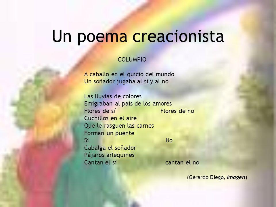 Un poema creacionista COLUMPIO A caballo en el quicio del mundo Un soñador jugaba al sí y al no Las lluvias de colores Emigraban al país de los amores