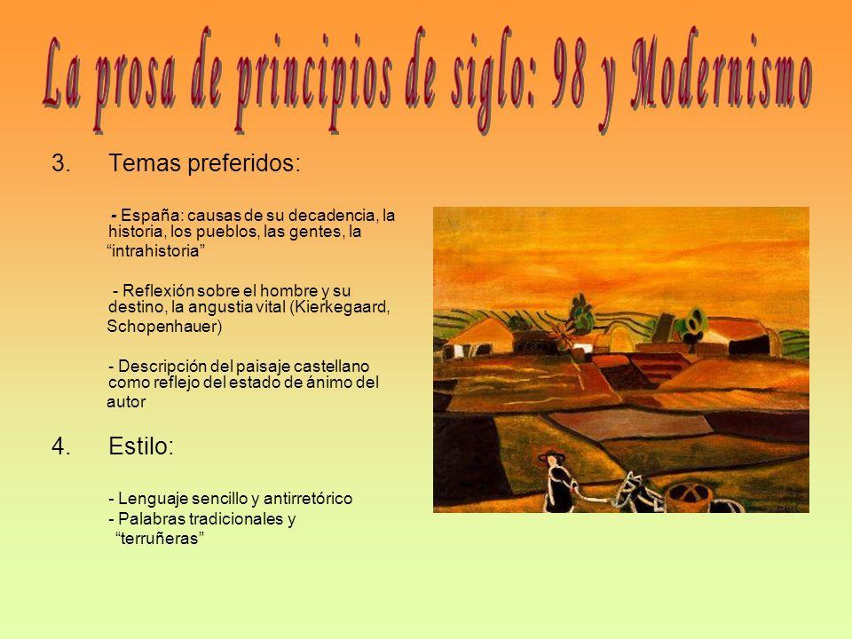 3.Temas preferidos: - España: causas de su decadencia, la historia, los pueblos, las gentes, la intrahistoria - Reflexión sobre el hombre y su destino
