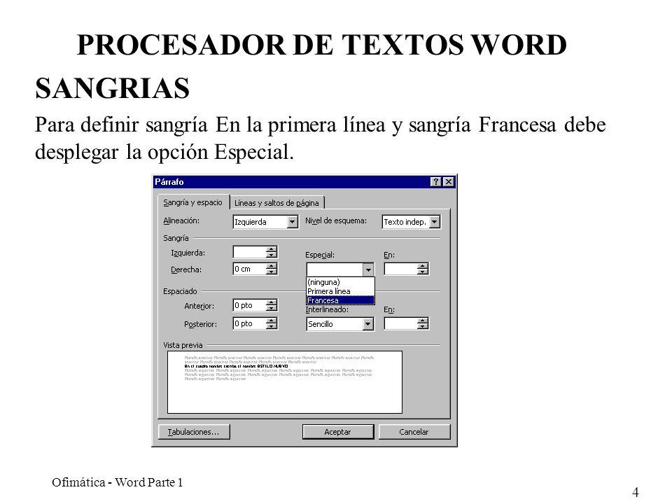5 Ofimática - Word Parte 1 PROCESADOR DE TEXTOS WORD INTERLINEADO Seleccione el comando FORMATO PARRAFO y luego despliegue la opción Interlineado.