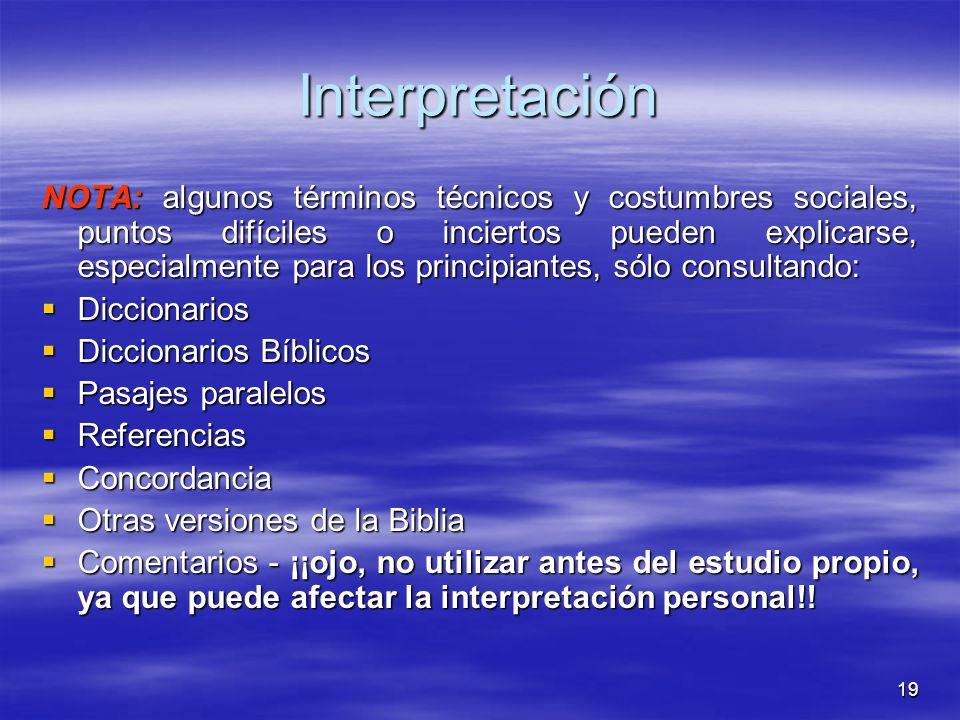 19 Interpretación NOTA: algunos términos técnicos y costumbres sociales, puntos difíciles o inciertos pueden explicarse, especialmente para los princi