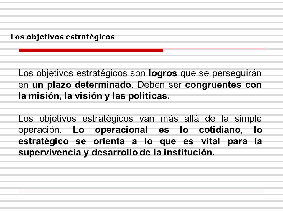 Los objetivos estratégicos son logros que se perseguirán en un plazo determinado. Deben ser congruentes con la misión, la visión y las políticas. Los