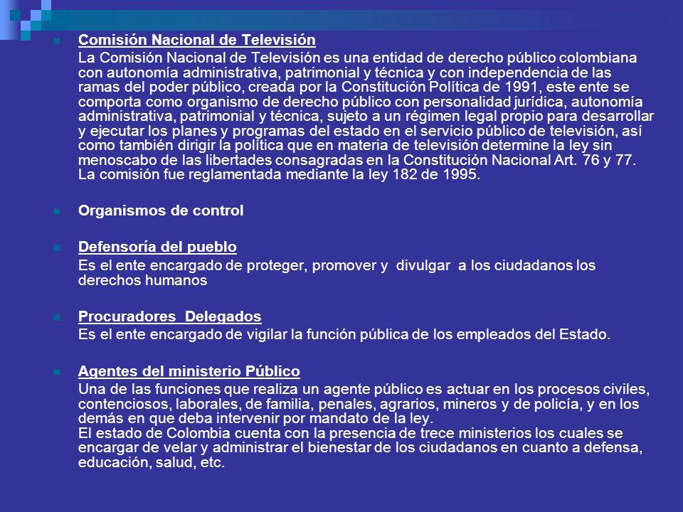Comisión Nacional de Televisión La Comisión Nacional de Televisión es una entidad de derecho público colombiana con autonomía administrativa, patrimon