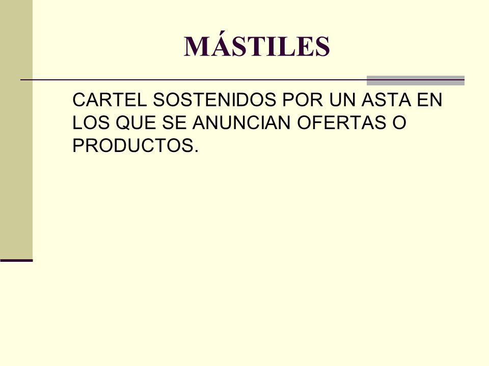 CARTEL SOSTENIDOS POR UN ASTA EN LOS QUE SE ANUNCIAN OFERTAS O PRODUCTOS. MÁSTILES