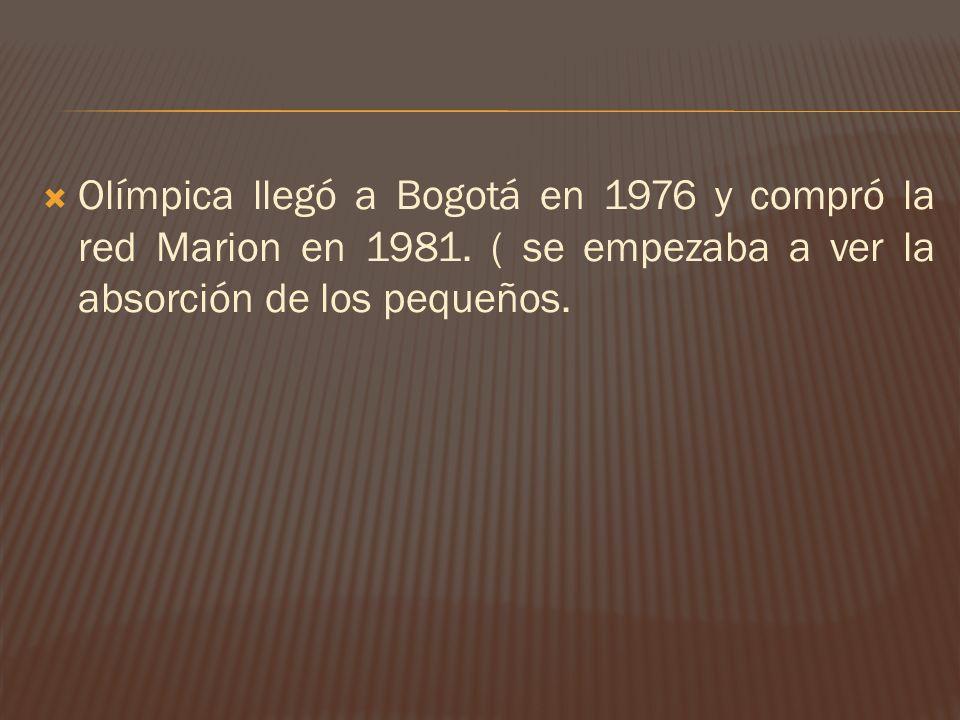 Olímpica llegó a Bogotá en 1976 y compró la red Marion en 1981.