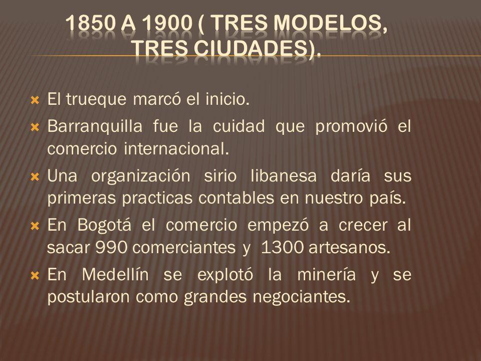 El trueque marcó el inicio.Barranquilla fue la cuidad que promovió el comercio internacional.