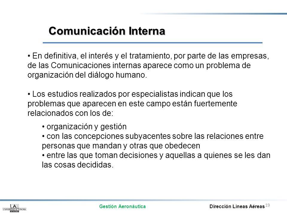19 En definitiva, el interés y el tratamiento, por parte de las empresas, de las Comunicaciones internas aparece como un problema de organización del