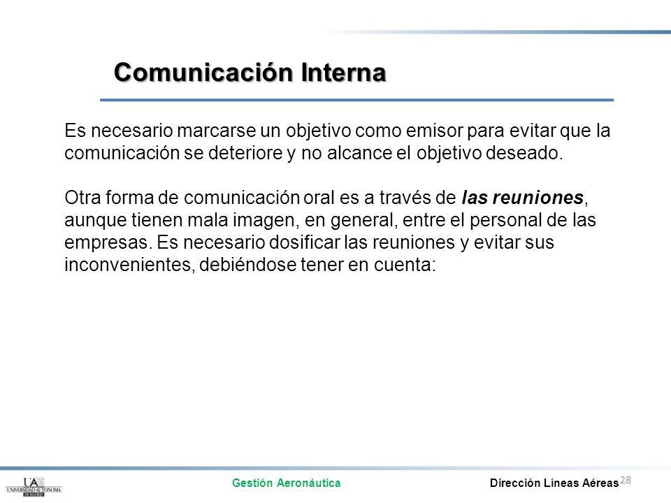 28 Es necesario marcarse un objetivo como emisor para evitar que la comunicación se deteriore y no alcance el objetivo deseado. Otra forma de comunica
