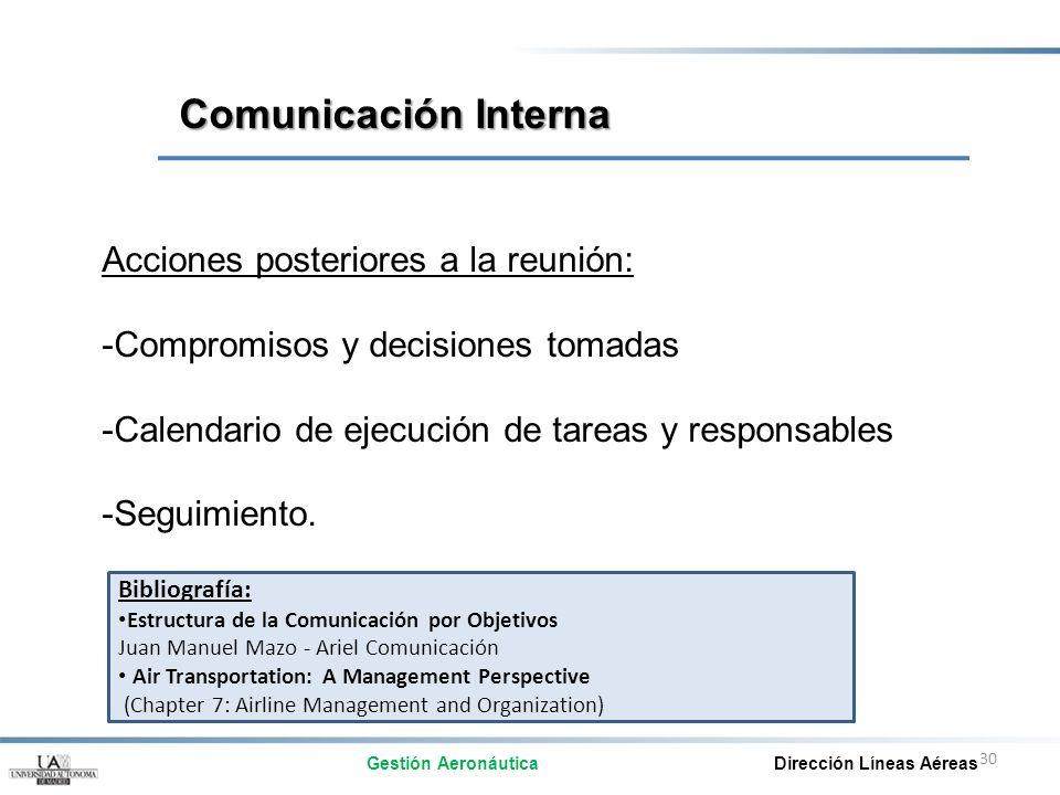 30 Acciones posteriores a la reunión: -Compromisos y decisiones tomadas -Calendario de ejecución de tareas y responsables -Seguimiento. Comunicación I