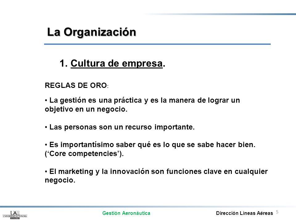 5 1.Cultura de empresa. REGLAS DE ORO : La gestión es una práctica y es la manera de lograr un objetivo en un negocio. Las personas son un recurso imp