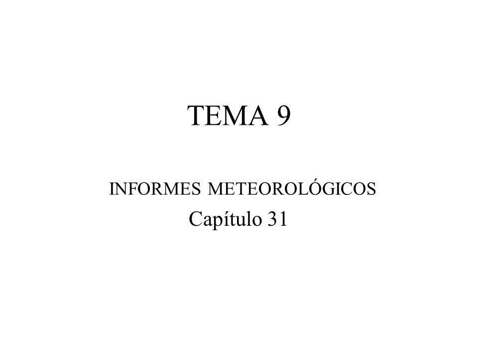TEMA 9 INFORMES METEOROLÓGICOS Capítulo 31