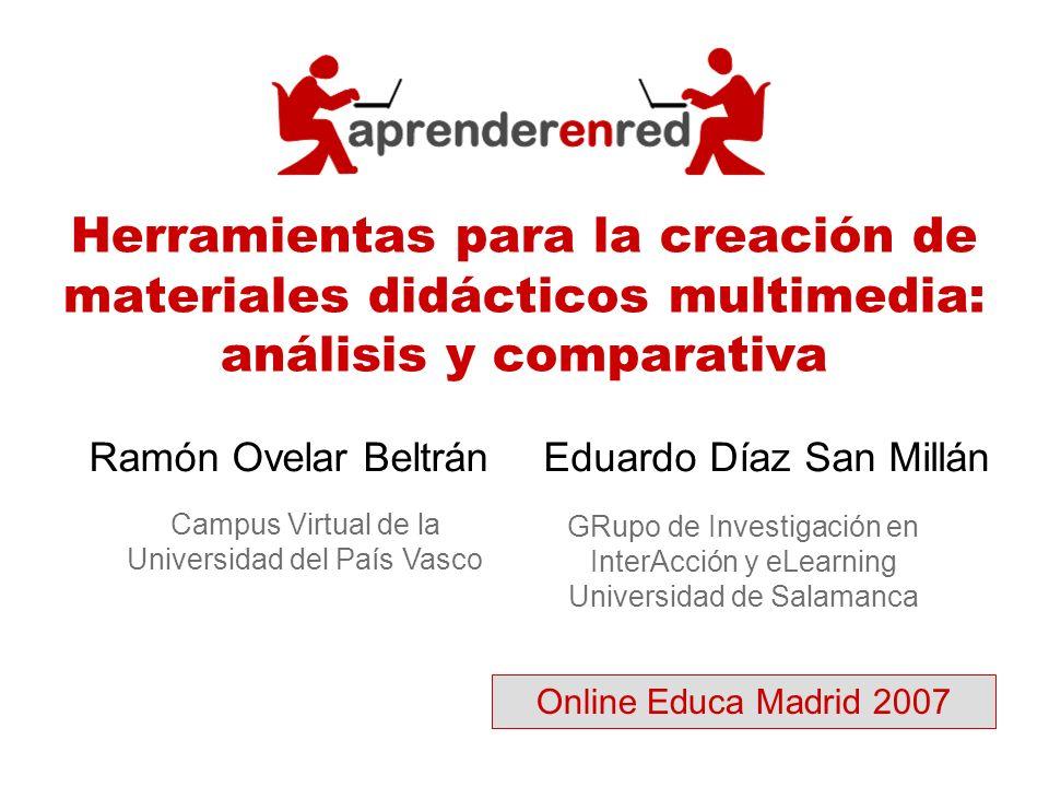 Herramientas para la creación de materiales didácticos multimedia: análisis y comparativa Ramón Ovelar Beltrán GRupo de Investigación en InterAcción y