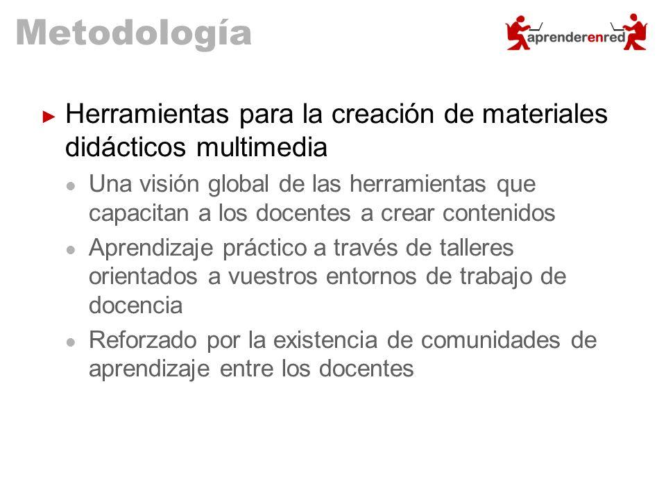 Metodología Herramientas para la creación de materiales didácticos multimedia Una visión global de las herramientas que capacitan a los docentes a cre