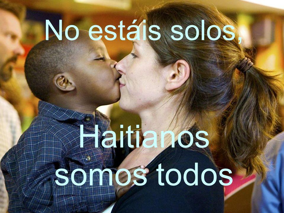 No estáis solos, Haitianos somos todos
