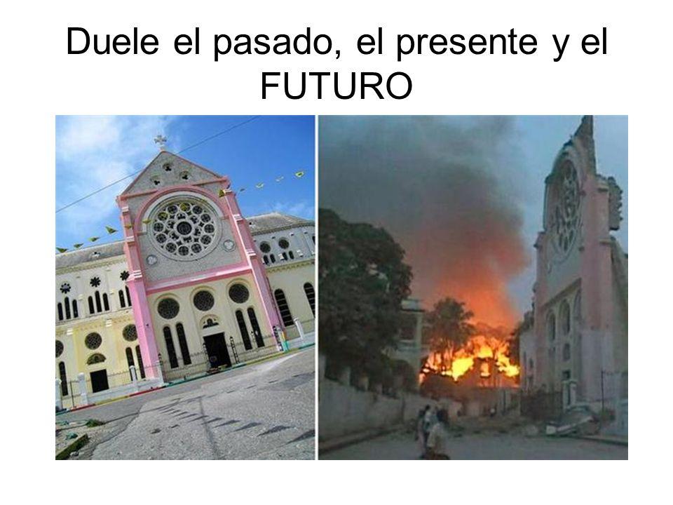 Duele el pasado, el presente y el FUTURO