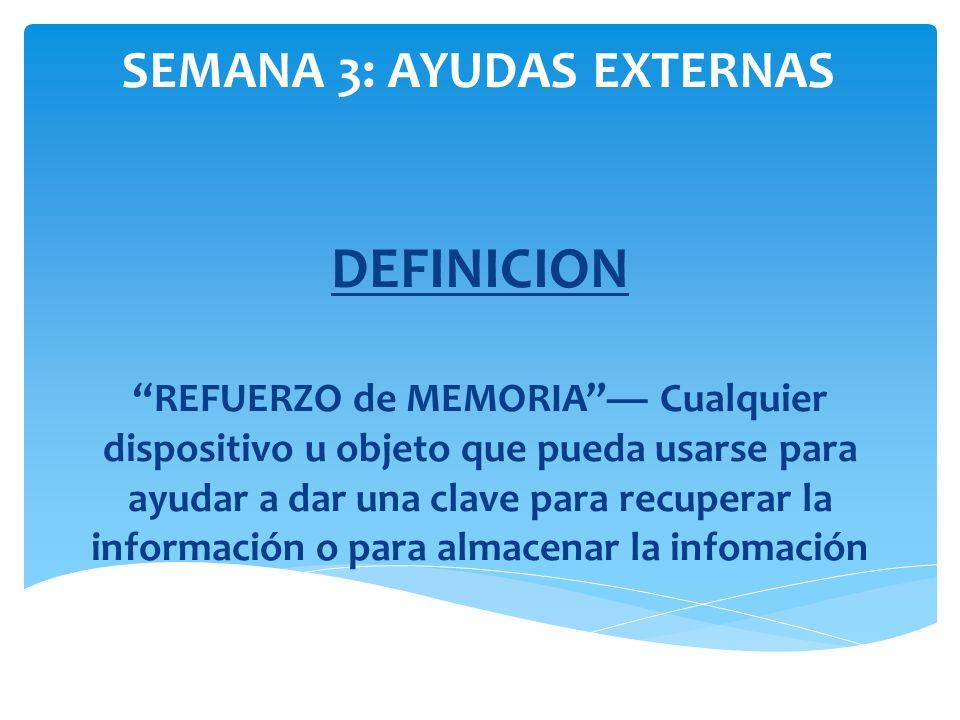 DEFINICIONREFUERZO de MEMORIA Cualquier dispositivo u objeto que pueda usarse para ayudar a dar una clave para recuperar la información o para almacen