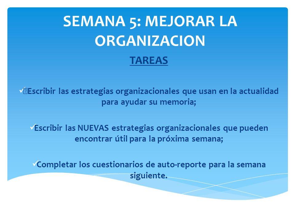 TAREAS Escribir las estrategias organizacionales que usan en la actualidad para ayudar su memoria; Escribir las NUEVAS estrategias organizacionales qu