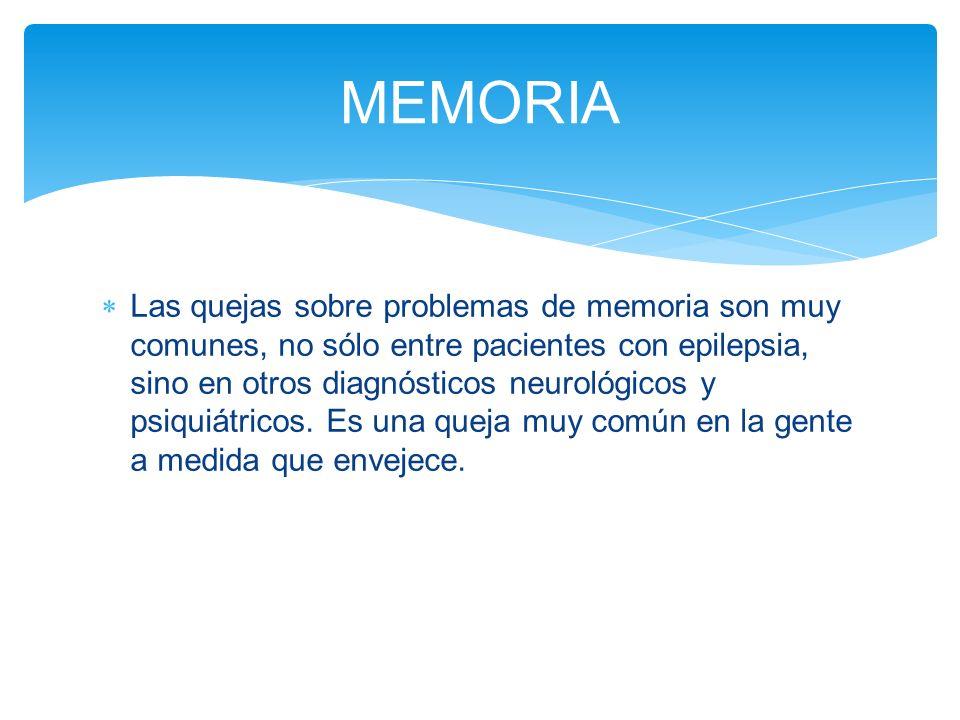 Las quejas sobre problemas de memoria son muy comunes, no sólo entre pacientes con epilepsia, sino en otros diagnósticos neurológicos y psiquiátricos.