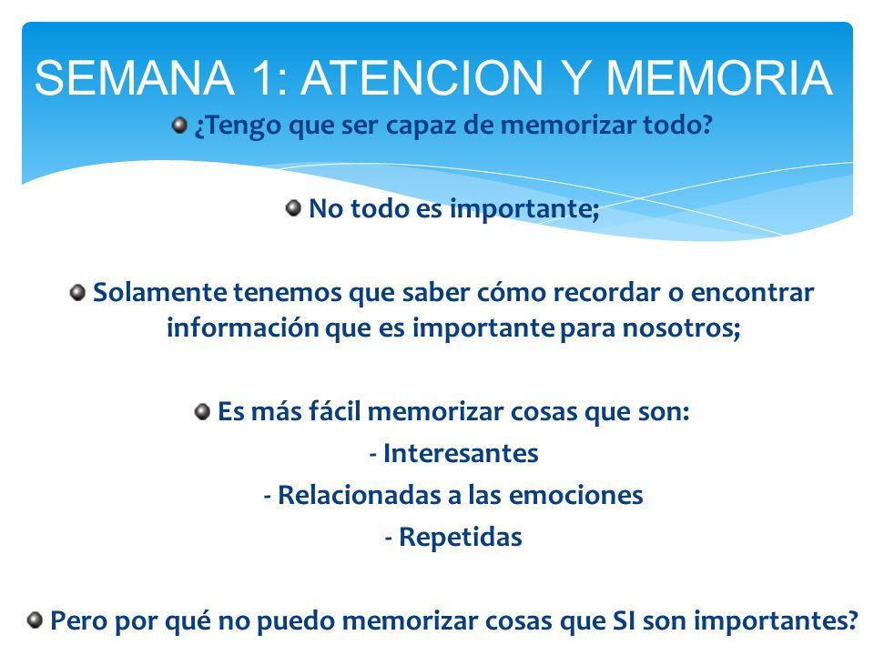 ¿Tengo que ser capaz de memorizar todo? No todo es importante; Solamente tenemos que saber cómo recordar o encontrar información que es importante par